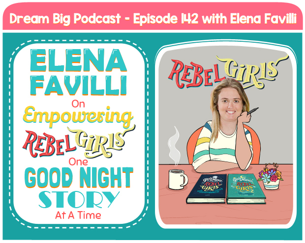 DB 142: Elena Favilli on Empowering Rebel Girls One Good